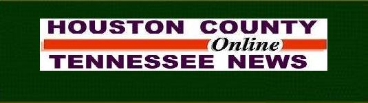 Houston County Tennessee Online News