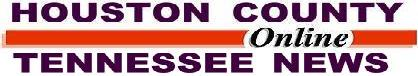 HOUSTON COUNTY ONLINE TENNESSEE NEWS